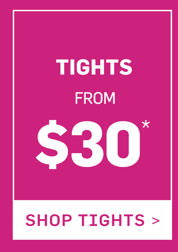 TIGHTS from $30